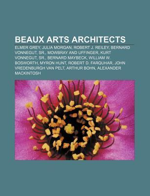 Beaux Arts Architects: Kurt Vonnegut Sr., Vonnegut  by  Books LLC
