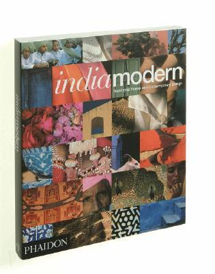 Indiamodern: Traditional Forms and Contemporary Design Herbert J.M. Ypma