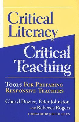 Critical Literacy/Critical Teaching: Tools for Preparing Responsive Teachers (Language and Literacy Series): Tools for Preparing Responsive Teachers (Language and Literacy)  by  Cheryl Dozier