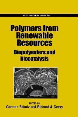 Polymers from Renewable Resources: Biopolyesters and Biocatalysis Carmen Scholz