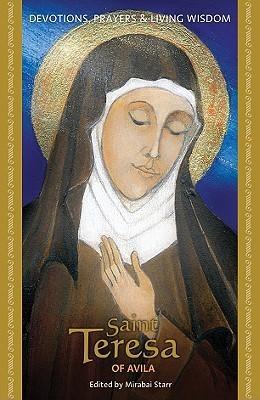 St. Teresa of Avila Mirabai Starr