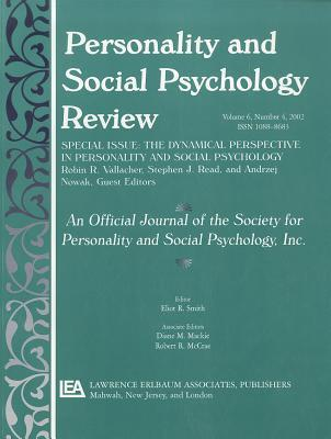 The Dynamic Perspective in Personality and Social Psychology: A Special Issue of Personality and Social Psychology Review  by  Robin R. Vallacher