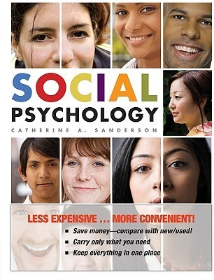 Social Psychology, Binder Version  by  Catherine Sanderson