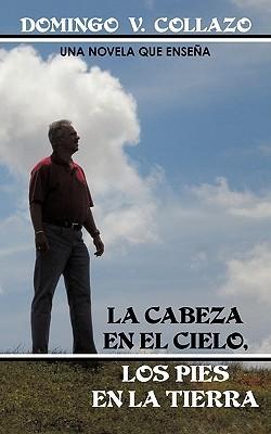 La Cabeza En El Cielo, Los Pies En La Tierra Domingo V. Collazo
