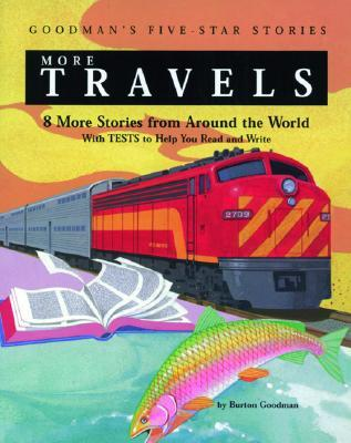 More Travels: 8 More Stories From Around The World: With Tests To Help You Read And Write Burton  Goodman