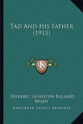 Tad and His Father (1915)  by  Frederic Lauriston Bullard