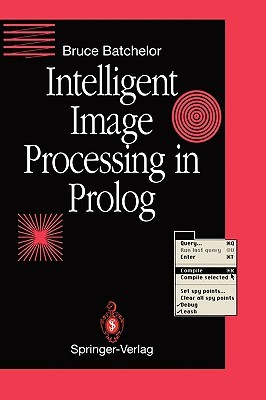 Intelligent Image Processing in PROLOG Bruce G. Batchelor