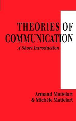Historia de las teorías de la comunicación  by  Armand Mattelart