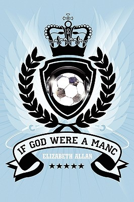 If God Were a Manc  by  Elizabeth Allan