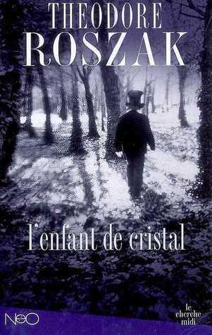 Lenfant De Cristal Theodore Roszak