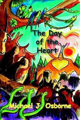 The Day of the Heart Michael, J. Osborne