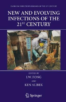 Bioterrorism and Infectious Agents: A New Dilemma for the 21st Century (Emerging Infectious Diseases of the 21st Century)  by  I.W. Fong