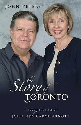 The Story Of Toronto John Peters