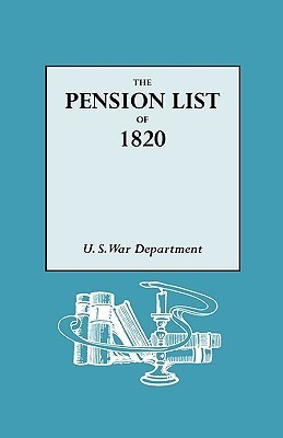 The Pension List of 1820 U.S. War Department