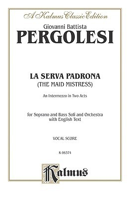 Maid As Mistress: Kalmus Edition Giovanni Pergolesi