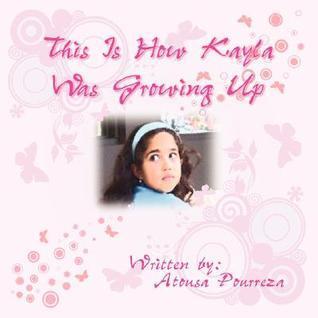 This Is How Kayla Was Growing Up Atousa Pourreza