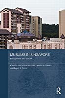 Muslims in Singapore: Piety, Politics and Policies  by  Kamaludeen Mohamed Nasir