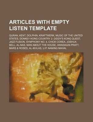 Articles with Empty Listen Template: Quran, Kent, Dolphin, Kraftwerk, Music of the United States, Donkey Kong Country 2: Diddys Kong Quest  by  Source Wikipedia