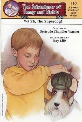 Watch, the Superdog! (Adventures of Benny and Watch, #10)  by  Gertrude Chandler Warner