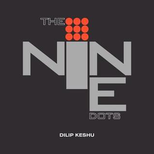 The Nine Dots: Handbook for Young Professionals and Entrepreneurs Dilip Keshu