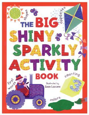 The Big Shiny Sparkly Activity Book  by  Susie Lacome