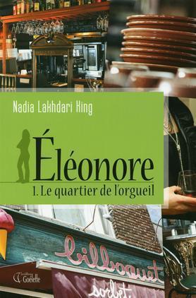 Le quartier de lOrgeuil (Éléonore, #1) Nadia Lakhdari King