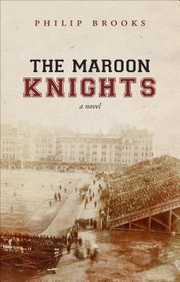 The Maroon Knights Philip Brooks