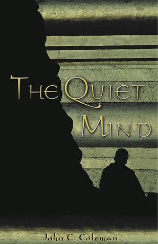 Quiet Mind  by  John E. Coleman