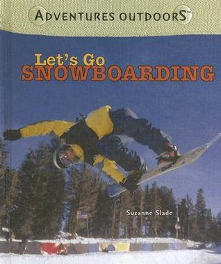 Lets Go Snowboarding Suzanne Buckingham Slade