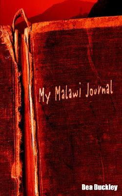 My Malawi Journal Bea Buckley