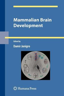 Mammalian Brain Development Damir Janigro