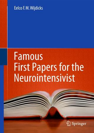 Famous First Papers for the Neurointensivist  by  Eelco F.M. Wijdicks