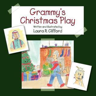 Grammys Christmas Play Laura R. Clifford