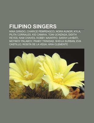 Filipino Singers: Charice Pempengco, Nora Aunor, Pilita Corrales, Yeng Constantino, Toni Gonzaga, Laarni Lozada, Didith Reyes, Ram Chaves Books LLC