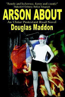 Arson about Douglas Maddon