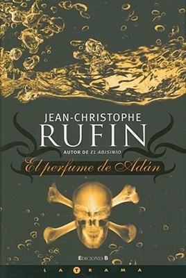 El Perfume de Adán Jean-Christophe Rufin