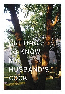 Getting to Know My Husbands Cock  by  Ellen Jong