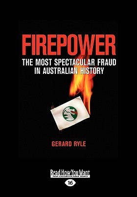 Firepower: The Most Spectacular Fraud in Australian History Gerard Ryle