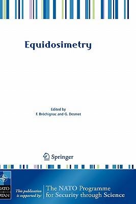 Equidosimetry: Ecological Standardization and Equidosimetry for Radioecology and Environmental Ecology F. Brechignac