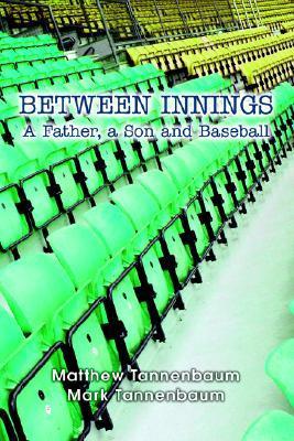 Between Innings  by  Mark Tannenbaum
