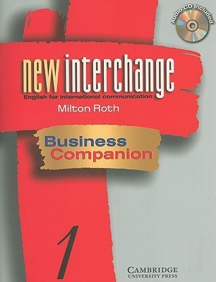 New Interchange Business Companion 1 Workbook And Audio Cd Pack (New Interchange English For International Communication) (No. 1)  by  Milton Roth