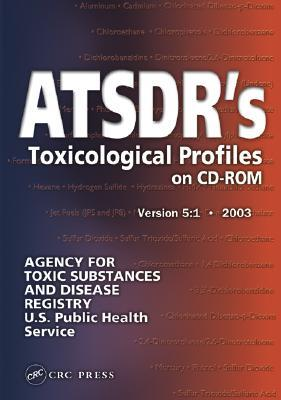 Atsdrs Toxicological Profiles on CD-ROM, Version 5: 2003  by  Cassandra Smith-Simon