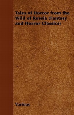 Tales of Horror from the Wild of Russia  by  Various