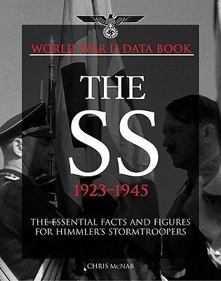 SS DATABOOK: 1923-45: The Essential Facts and Figures for Himmlers Stormtroopers Chris McNab