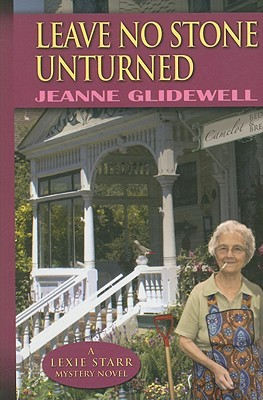 Leave No Stone Unturned (A Lexie Starr Mystery, #1)  by  Jeanne Glidewell