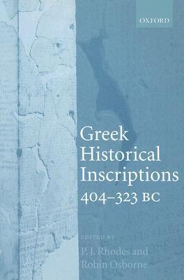 Greek Historical Inscriptions, 404-323 BC P.J. Rhodes