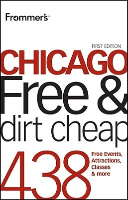 Frommers Chicago Free & Dirt Cheap Laura Tiebert