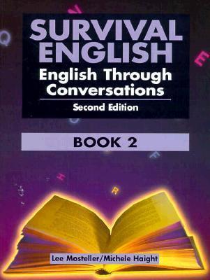 Survival English: English Through Conversations, Book 2 Lee Mosteller