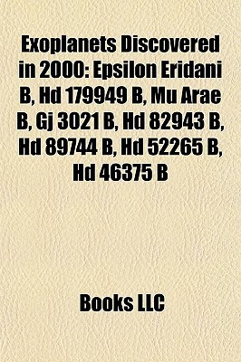 Exoplanets Discovered in 2000 Books LLC