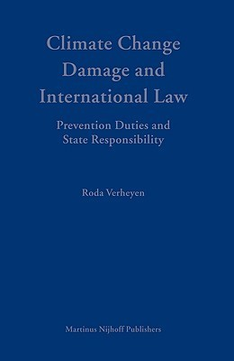 Climate Change Damage and International Law: Prevention Duties and State Responsibility  by  Roda Verheyen